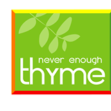 Never Enough Thyme
